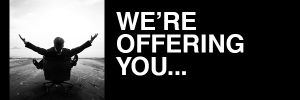 We're Offering You...